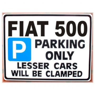 FIAT 500 Car Parking Sign | Metal faced Gift |for fait 500 models Size Large 205 x 270mm